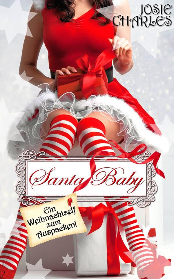 Santa Baby: Ein Weihnachtself zum Auspacken! – Josie Charles