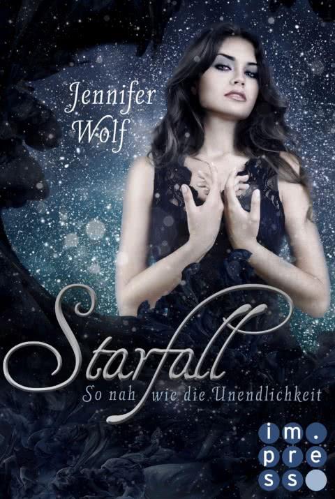 Starfall. So nah wie die Unendlichkeit – Jennifer Wolf