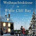 Weihnachtsküsse in White Cliff Bay – Holly Martin