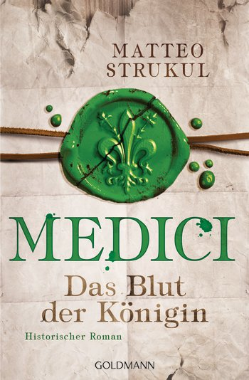 Medici – Das Blut der Königin – Matteo Strukul