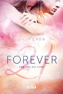 Forever 21: Vor uns die Liebe – Lilly Crow