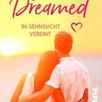 Once she Dreamed – In Sehnsucht vereint – Abbi Glines