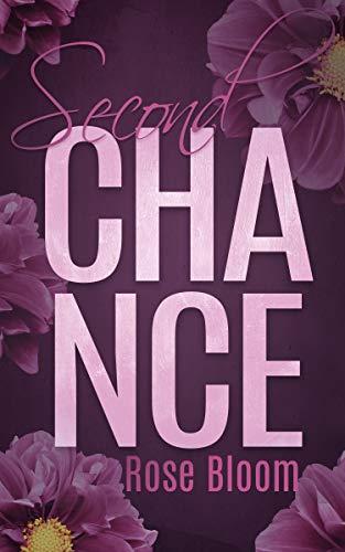 Second Chance (Chance Reihe 1) – Rose Bloom