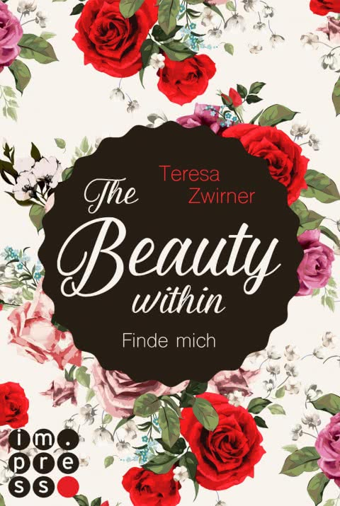 The Beauty Within. Finde mich – Teresa Zwirner