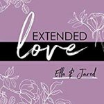 EXTENDED love: Ella & Jared (EXTENDED-Reihe 3) – Sarah Saxx