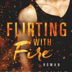 Flirting with Fire – Piper Rayne