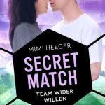 Secret Match. Team wider Willen – Mimi Heeger